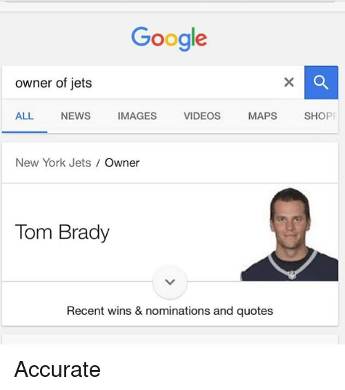 New York Jets: Google  owner of jets  ALL NEWS IMAGES VIDEOS MAPS SHOPF  New York Jets Owner  Tom Brady  Recent wins & nominations and quotes Accurate