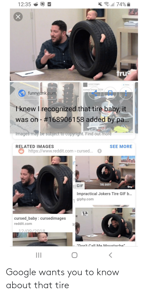 Google, You, and  Know: Google wants you to know about that tire