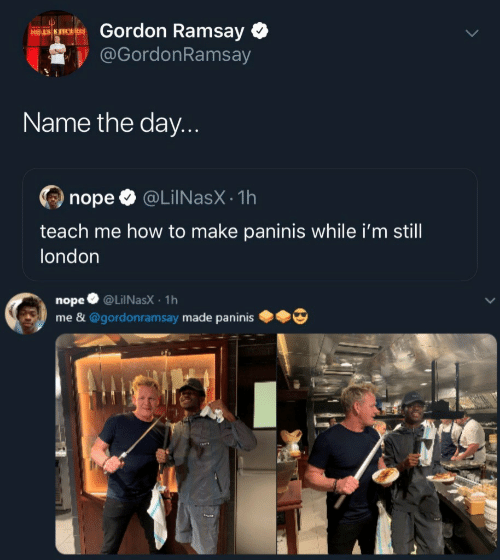 Gordon Ramsay, How To, and London: Gordon Ramsay  HELS K FTCHEN  @GordonRamsay  Name the day...  @LiINasX 1h  nope  teach me how to make paninis while i'm still  london  @LiINasX 1h  nope  me &@gordonramsay made paninis