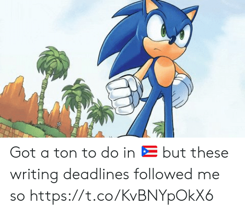 ton: Got a ton to do in 🇵🇷 but these writing deadlines followed me so https://t.co/KvBNYpOkX6