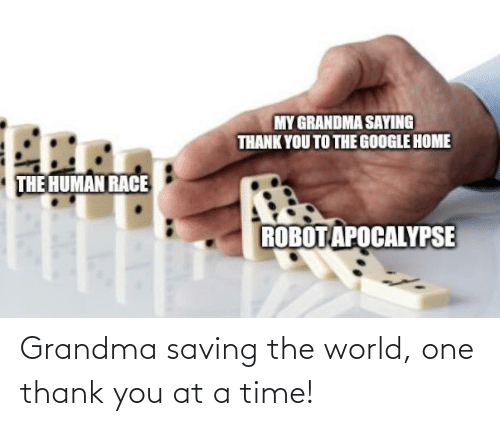 at-a-time: Grandma saving the world, one thank you at a time!