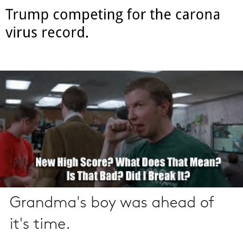 it's time: Grandma's boy was ahead of it's time.
