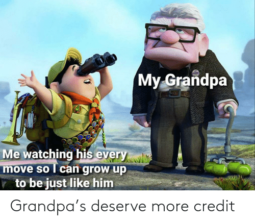 Credit: Grandpa's deserve more credit