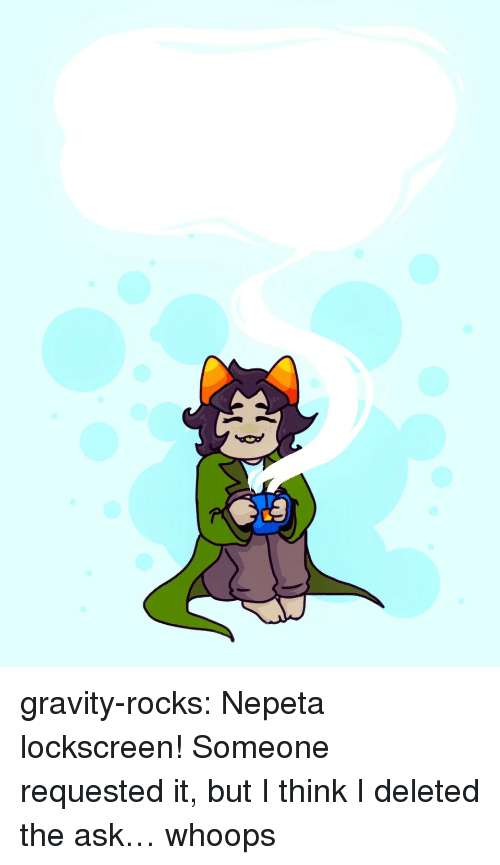 Target, Tumblr, and Blog: gravity-rocks:  Nepeta lockscreen! Someone requested it, but I think I deleted the ask… whoops