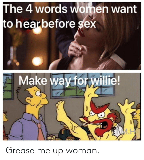 woman: Grease me up woman.