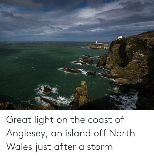 Wales, Light, and Storm: Great light on the coast of Anglesey, an island off North Wales just after a storm