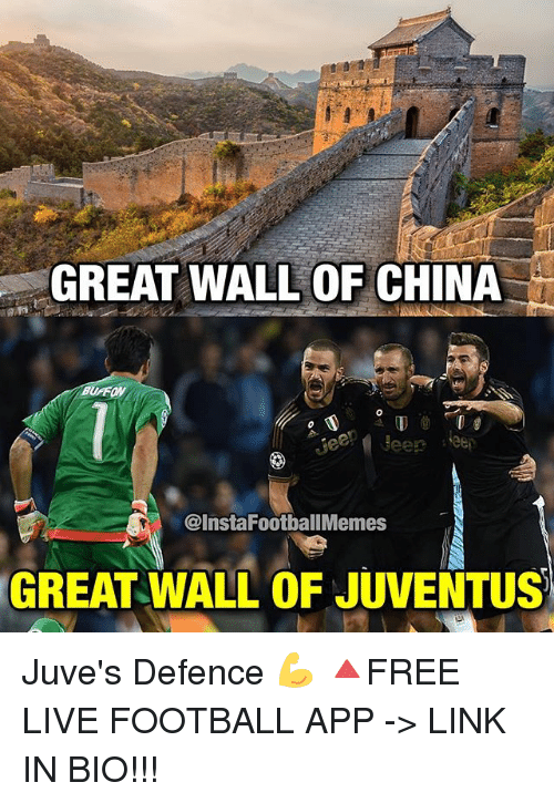 Football, Memes, and China: GREAT WALL OF CHINA  BU  @InstaFootballMemes  GREAT WALL OF JUVENTUS Juve's Defence 💪 🔺FREE LIVE FOOTBALL APP -> LINK IN BIO!!!