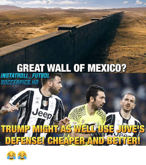 Memes, Soccer, and Jeep: GREAT WALL OF MEXICO?  INSTATROLL FUTBOL  SOCCER PICS HD 3  Jeep  TRUMP MIGHT AS 😂😂
