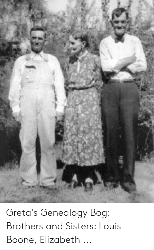 Greta's Genealogy Bog Brothers and Sisters Louis Boone