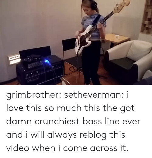 Love This So Much: grimbrother: setheverman:  i love this so much  this the got damn crunchiest bass line ever and i will always reblog this video when i come across it.
