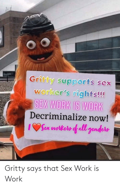 Work: Gritty says that Sex Work is Work