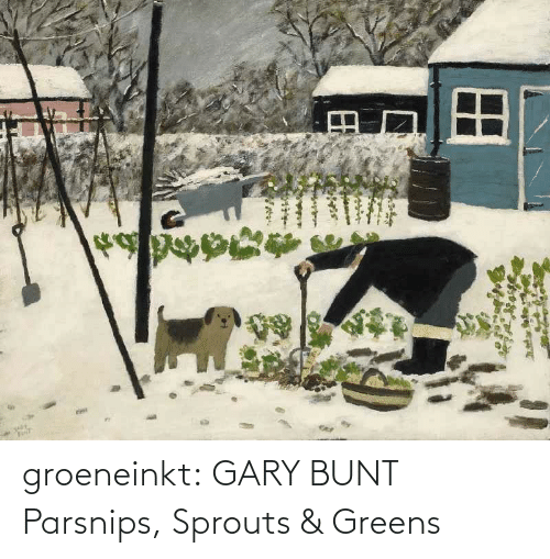 Tumblr, Blog, and Http: groeneinkt: GARY BUNT Parsnips, Sprouts & Greens