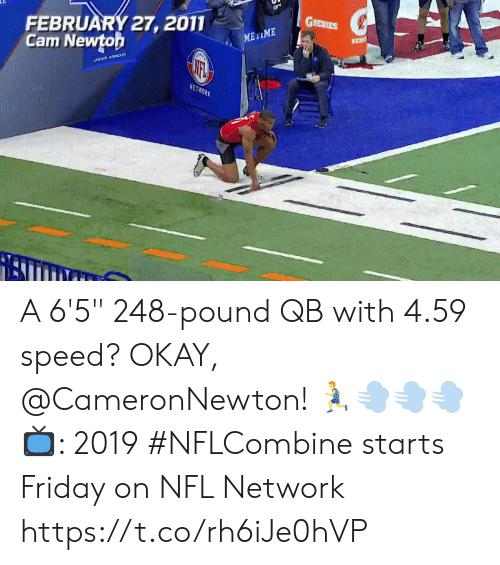 """Nfl Network: GSERIES  FEBRUARY 27, 2011  Cam Newtoh  NETWORK A 6'5"""" 248-pound QB with 4.59 speed? OKAY, @CameronNewton! 🏃💨💨💨  📺: 2019 #NFLCombine starts Friday on NFL Network https://t.co/rh6iJe0hVP"""