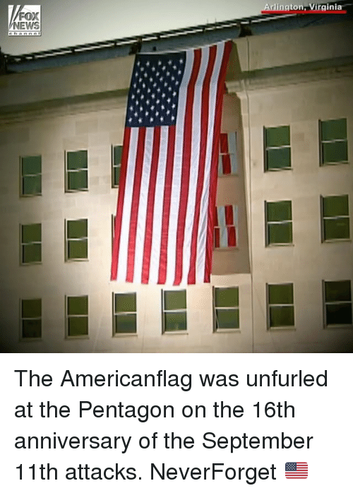 Memes, News, and Virginia: gton, Virginia  NEWS The Americanflag was unfurled at the Pentagon on the 16th anniversary of the September 11th attacks. NeverForget 🇺🇸