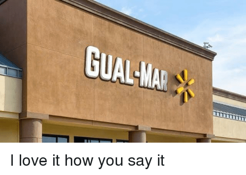 Love, Say It, and How: GUAL-MAR I love it how you say it