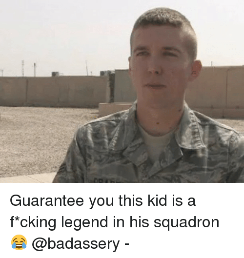 Memes, 🤖, and Legend: Guarantee you this kid is a f*cking legend in his squadron 😂 @badassery -