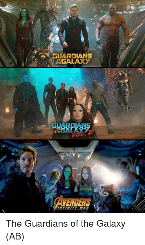 Memes, Guardians of the Galaxy, and 🤖: GUARDIANS  EGALAXY  THE  GU  OF  THE  EGALAYY  VOL The Guardians of the Galaxy (AB)