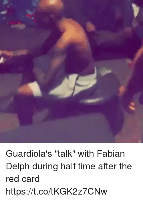 """Soccer, Time, and Fabian: Guardiola's """"talk"""" with Fabian Delph during half time after the red card  https://t.co/tKGK2z7CNw"""