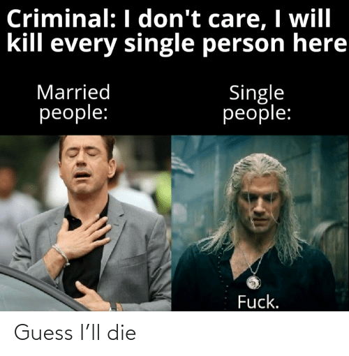 Guess I: Guess I'll die