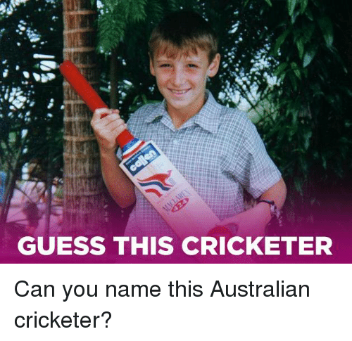 Memes, Guess, and Australian: GUESS THIS CRICKETER Can you name this Australian cricketer?
