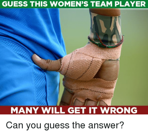 Memes, Guess, and 🤖: GUESS THIS WOMEN'S TEAM PLAYER  MANY WILL GET IT WRONG Can you guess the answer?
