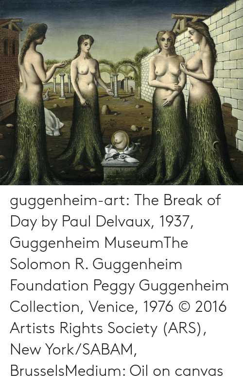 New York, Tumblr, and Blog: guggenheim-art:  The Break of Day by Paul Delvaux, 1937, Guggenheim MuseumThe Solomon R. Guggenheim Foundation Peggy Guggenheim Collection, Venice, 1976  © 2016 Artists Rights Society (ARS), New York/SABAM, BrusselsMedium: Oil on canvas