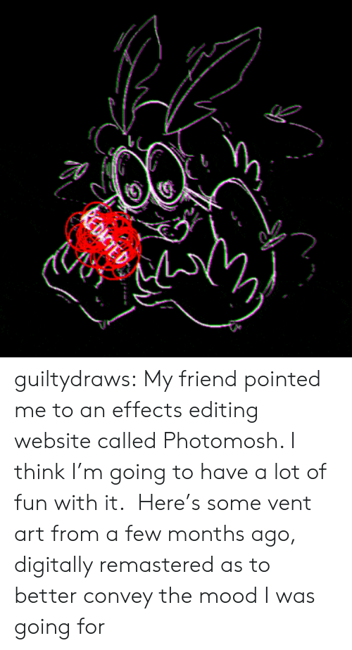 Mood, Tumblr, and Blog: guiltydraws: My friend pointed me to an effects editing website called Photomosh. I think I'm going to have a lot of fun with it. Here's some vent art from a few months ago, digitally remastered as to better convey the mood I was going for