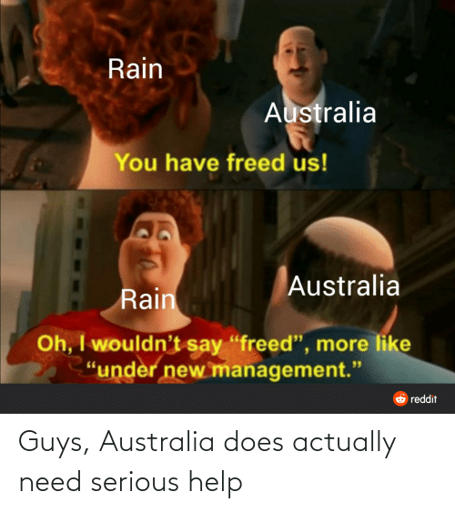 Actually: Guys, Australia does actually need serious help
