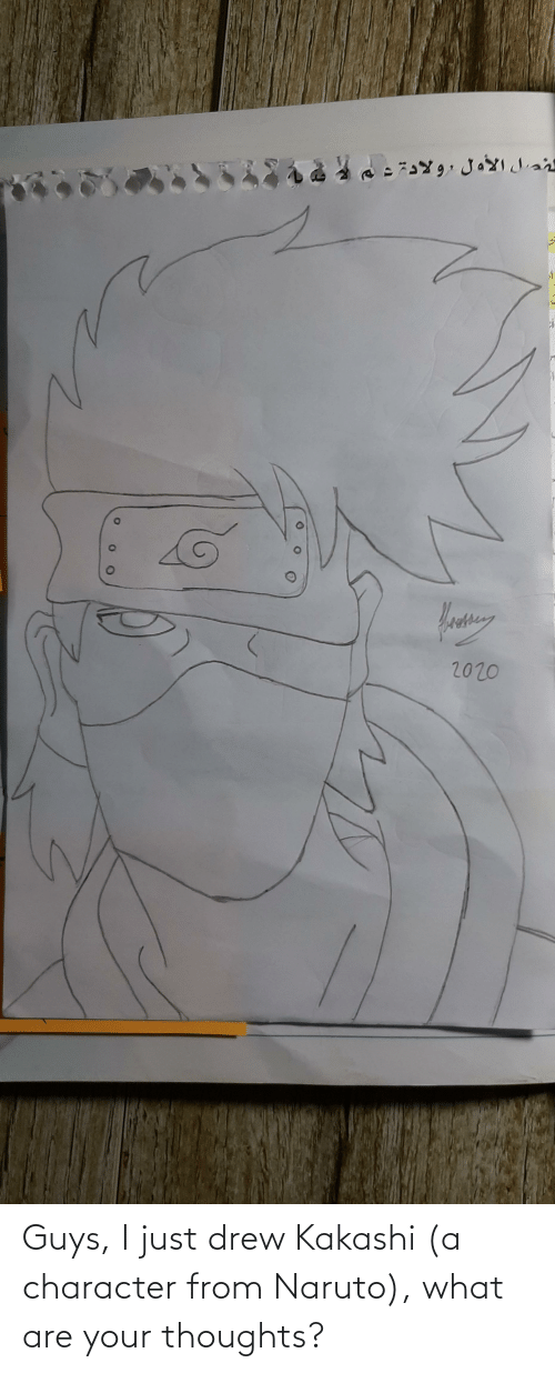 what are: Guys, I just drew Kakashi (a character from Naruto), what are your thoughts?