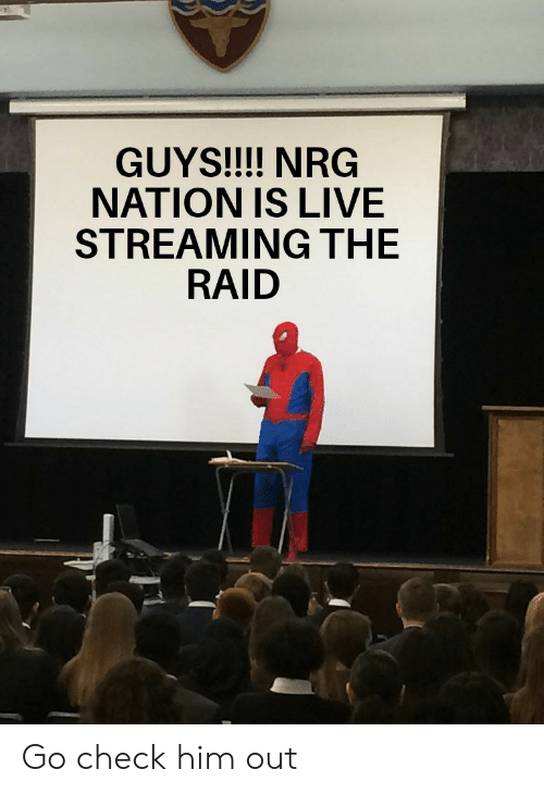 Reddit, Live, and Raid: GUYS!!!! NRG  NATION IS LIVE  STREAMING THE  RAID Go check him out