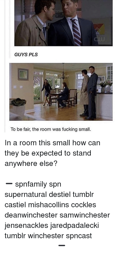 Cockle: GUYS PLS  To be fair, the room was fucking small. In a room this small how can they be expected to stand anywhere else? ⠀⠀⠀⠀⠀⠀⠀⠀⠀⠀⠀⠀⠀⠀⠀⠀⠀⠀⠀⠀⠀⠀⠀⠀⠀⠀⠀⠀⠀⠀⠀⠀⠀⠀⠀⠀⠀⠀⠀⠀⠀⠀⠀⠀⠀⠀⠀⠀⠀⠀⠀⠀⠀⠀⠀⠀⠀⠀⠀⠀➖⠀⠀⠀⠀⠀⠀⠀ spnfamily spn supernatural destiel tumblr castiel mishacollins cockles deanwinchester samwinchester jensenackles jaredpadalecki tumblr winchester spncast ⠀⠀⠀⠀⠀⠀⠀⠀⠀⠀⠀⠀⠀⠀⠀⠀⠀⠀⠀⠀ ⠀⠀⠀ ➖