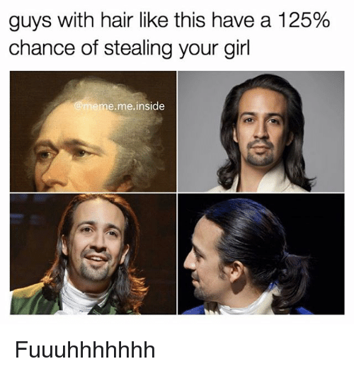 Memes, Your Girl, and 🤖: guys with hair like this have a 125%  chance of stealing your girl  @meme me inside Fuuuhhhhhhh