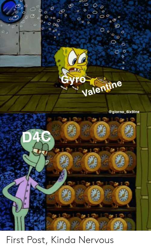 Gyro, Valentine, and First: |Gyro  Valentine  @giorno_6ix9ine  D4C  AO  o 0 First Post, Kinda Nervous