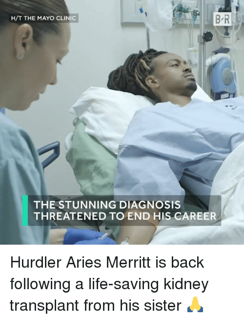 Life, Sports, and Aries: H/T THE MAYO CLINIC  THE STUNNING DIAGNOSIS  THREATENED TO END HIS CAREER Hurdler Aries Merritt is back following a life-saving kidney transplant from his sister 🙏