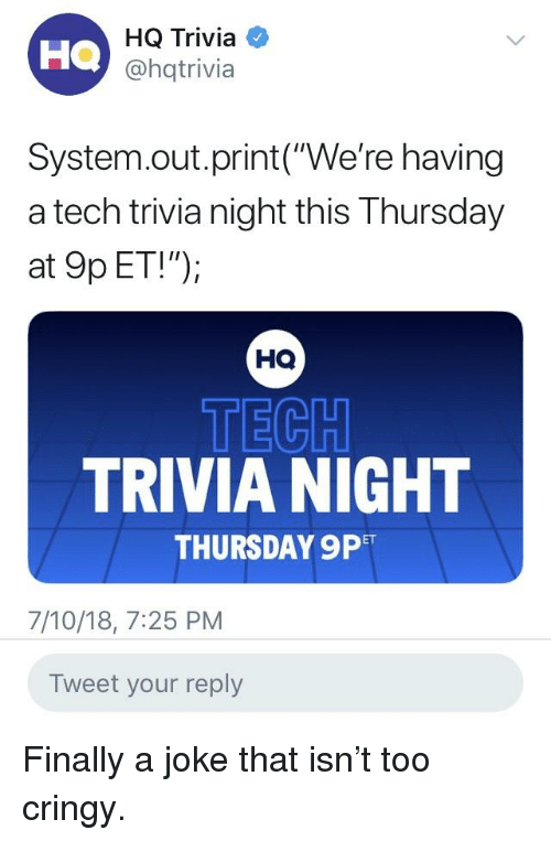 Ha HQ Trivia SystemoutprintWe're Having a Tech Trivia Night This