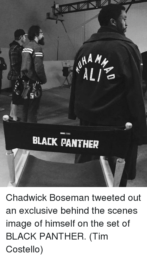 chadwicks: HA My  ALI  BLACK PANTHER Chadwick Boseman tweeted out an exclusive behind the scenes image of himself on the set of BLACK PANTHER.  (Tim Costello)