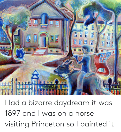 princeton: Had a bizarre daydream it was 1897 and I was on a horse visiting Princeton so I painted it