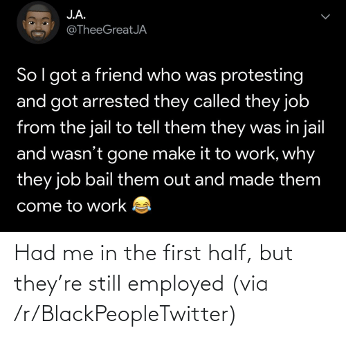 The First: Had me in the first half, but they're still employed (via /r/BlackPeopleTwitter)