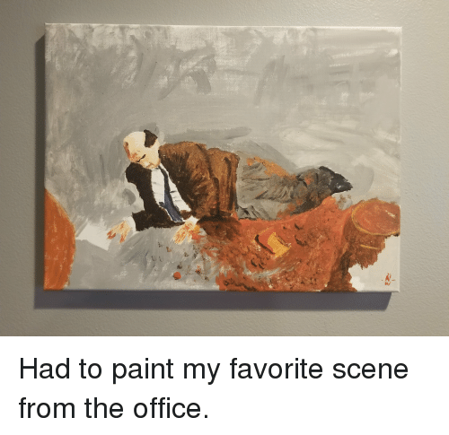 The Office, Office, and Paint: Had to paint my favorite scene from the office.