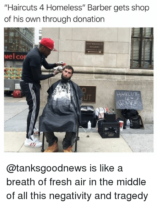 """Barber, Fresh, and Homeless: """"Haircuts 4 Homeless"""" Barber gets shop  of his own through donation  UILDING  wel co  UT @tanksgoodnews is like a breath of fresh air in the middle of all this negativity and tragedy"""