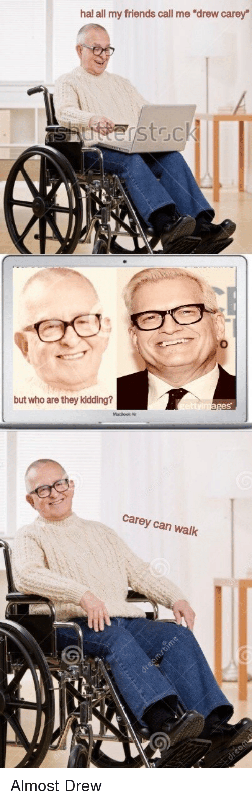 """Drew Carey: hal all my friends call me '""""drew carey  but who are they kidding?  carey can walk Almost Drew"""