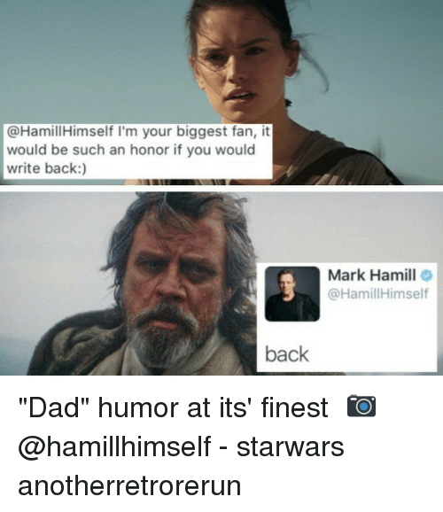 """starwars: @HamillHimself I'm your biggest fan, it  would be such an honor if you would  write back:)  Mark Hamill  @HamillHimself  back """"Dad"""" humor at its' finest⠀ 📷 @hamillhimself⠀ -⠀ starwars anotherretrorerun"""