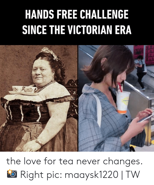 Dank, Love, and Free: HANDS FREE CHALLENGE  SINCE THE VICTORIAN ERA the love for tea never changes.  📸 Right pic: maaysk1220 | TW