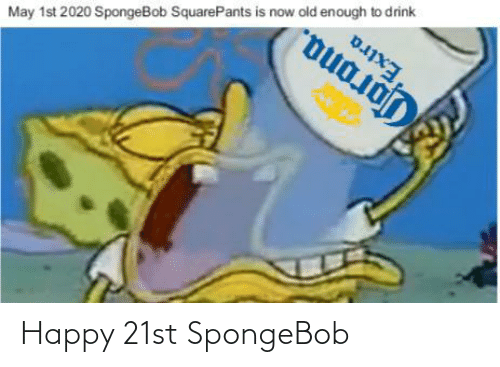 SpongeBob: Happy 21st SpongeBob