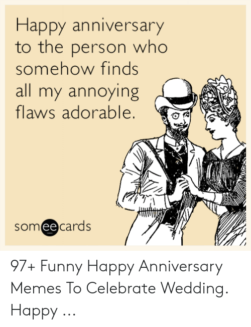 Happy Anniversary To The Person Who Somehow Finds All My Annoying