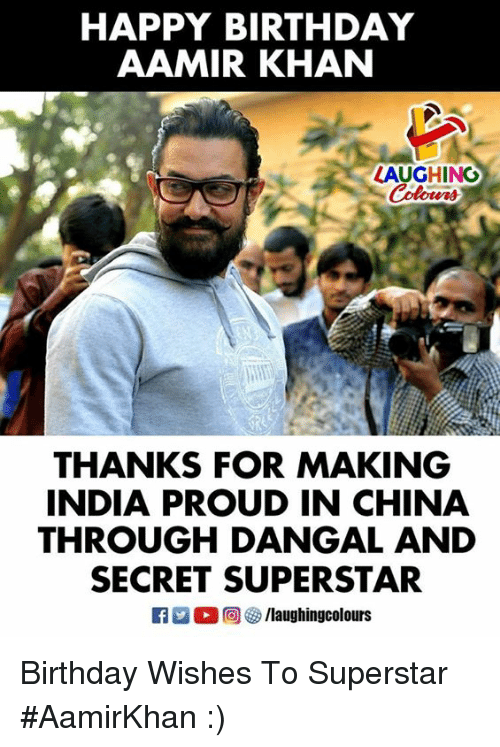 Birthday, China, and Happy Birthday: HAPPY BIRTHDAY  AAMIR KHAN  THANKS FOR MAKING  INDIA PROUD IN CHINA  THROUGH DANGAL AND  SECRET SUPERSTAR Birthday Wishes To Superstar #AamirKhan :)