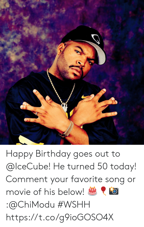 Birthday, Wshh, and Happy Birthday: Happy Birthday goes out to @IceCube! He turned 50 today! Comment your favorite song or movie of his below! 🎂🎈📸:@ChiModu #WSHH https://t.co/g9ioGOSO4X
