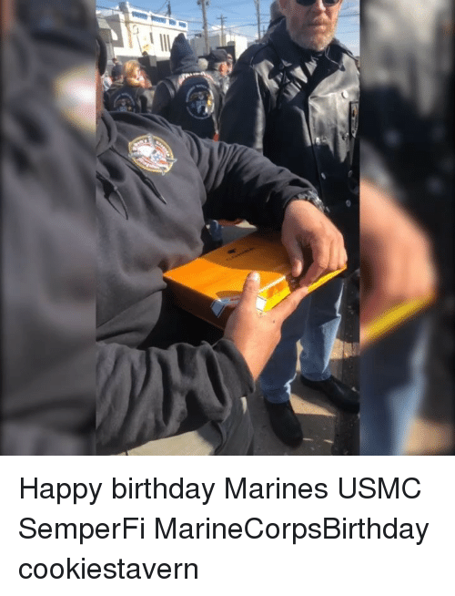 Birthday, Memes, and Happy Birthday: Happy birthday Marines USMC SemperFi MarineCorpsBirthday cookiestavern
