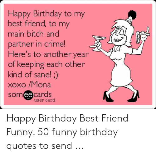 Funny Quotes Gallery Funny Quotes Happy Birthday Best Friend Funny