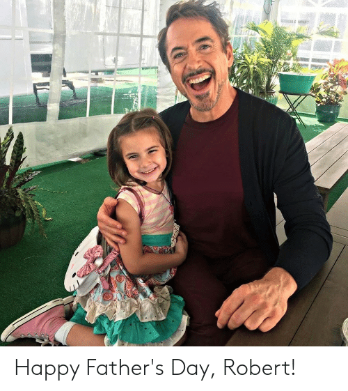 Fathers Day, Happy, and Day: Happy Father's Day, Robert!
